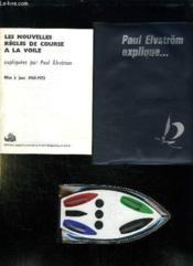 Paul Elvstrom Explique Les Nouvelles Regles De Course 1965 - 1968 + Les Nouvelles Regles De Course A La Voile Mise A Jour 1969 - 1973 + Kit De 4 Petit Bateaux. - Couverture - Format classique
