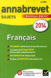 Annabrevet Sujets T.1 ; Français (Edition 2014) - Couverture - Format classique