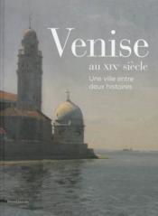Venise au xixe siecle - Couverture - Format classique