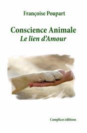 Conscience animale ; le lien d'amour - Couverture - Format classique