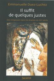 Il suffit de quelques justes ; des religieuses dans les tourmentes du 20éme siècle(1905-1914-1940) - Couverture - Format classique