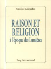 Raison et religion à l'époque des lumières - Couverture - Format classique