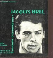 Jacques Brel - Chansons D'Aujourd'Hui / Collection Poesie Et Chansons. - Couverture - Format classique