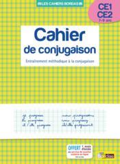 Cahier de conjugaison ; CE1, CE2 ; 7-9 ans ; entraînement méthodique à la conjugaison - Couverture - Format classique