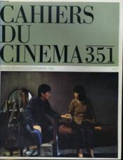 Cahiers Du Cinema N° 351 - Verites Et Mensonges - Napoleon D'Abel Gance - Boat Poeple De Ann Hui - Cinemas Chinois... - Couverture - Format classique