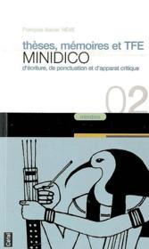 Theses, memoires et tfe : minidico d'ecriture, de ponctuation et d'apparat critique - Couverture - Format classique