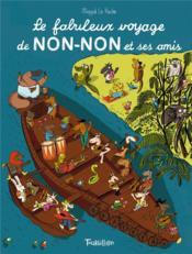Le fabuleux voyage de Non-Non et ses amis - Couverture - Format classique