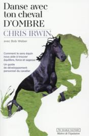 Danse avec ton cheval d'ombre - Couverture - Format classique