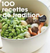 100 recettes de tradition - Couverture - Format classique