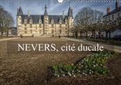 Nevers, cité ducale ; calendrier mural 2016 din A3 horizontal - Couverture - Format classique
