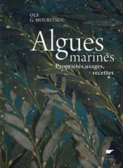 Algues marines ; propriétés, usages, recettes - Couverture - Format classique
