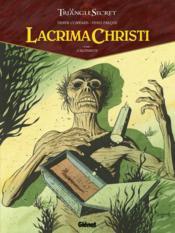 Le triangle secret - Lacrima Christi T.1 ; l'alchimiste - Couverture - Format classique