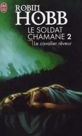 Le soldat chamane t.2 ; le cavalier rêveur - Couverture - Format classique
