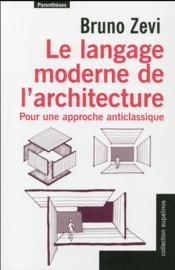 Le langage moderne de l'architecture ; pour une approche anticlassique - Couverture - Format classique