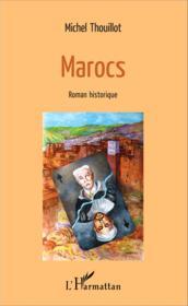 Marocs ; roman historique - Couverture - Format classique