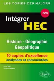 Integrer hec-ecs : histoire-geographie et geopolitique - Couverture - Format classique