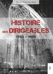 Histoire des dirigeables ; 1783-1939 - Couverture - Format classique