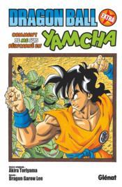Dragon Ball ; extra ; comment je me suis réincarné en Yamcha ! - Couverture - Format classique