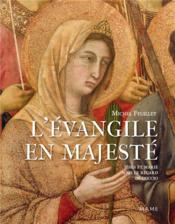 L'Evangile en majesté ; Jésus et Marie sous le regard de Duccio - Couverture - Format classique