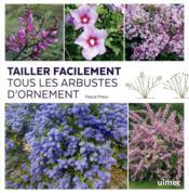 Tailler facilement tous les arbustes d'ornement - Couverture - Format classique
