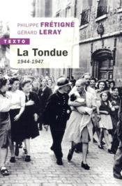 La Tondue ; 1944-1947 - Couverture - Format classique