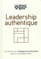 Leadership authentique ; les bienfaits de l'intelligence émotionnelle dans la vie professionnelle - Couverture - Format classique