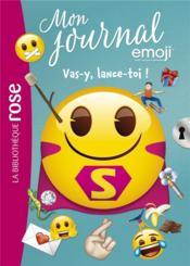 Emoji, mon journal T.9 ; vas-y, lance-toi ! - Couverture - Format classique