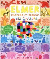 Elmer cherche et trouve les couleurs - Couverture - Format classique