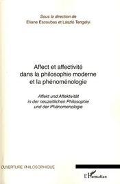 Affect et affectivité dans la philosophie moderne et la phénoménologie ; affekt und affektivität in der neuzeilichen philosophie und der phänomenologie - Intérieur - Format classique