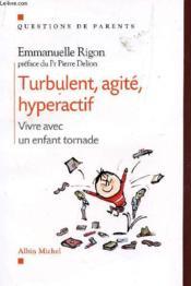 Turbulent, agité, hyperactif ; vivre avec un enfant tornade - Couverture - Format classique