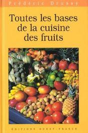 Toutes les bases de la cuisine des fruits - Intérieur - Format classique