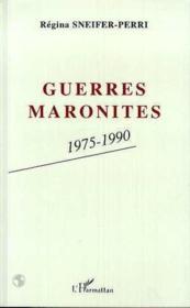 Guerres Maronites, 1975-1990 - Couverture - Format classique