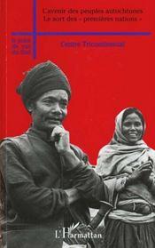 L'avenir des peuples autochtones ; le sort des premières nations - Intérieur - Format classique