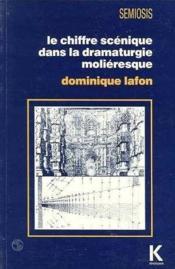 Le chiffre scenique dans la dramaturgie molièresque - Couverture - Format classique