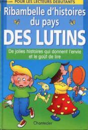 Ribambelle D'Histoires Au Pays Des Lutins - Couverture - Format classique