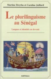 Plurilinguisme au senegal. langues et identites en devenir - Couverture - Format classique