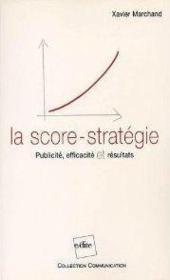 La score-stratégie ; publicité, efficacité et résultats - Couverture - Format classique