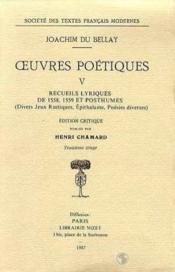 Oeuvres poétiques t.5 ; recueils lyriques de 1558-1559 et posthumes - Couverture - Format classique