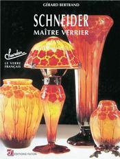 Schneider, maître verrier - Intérieur - Format classique