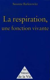 La Respiration, Une Fonction Vivante - Couverture - Format classique