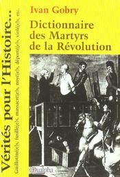 Dictionnaire Des Martyrs De La Revolution - Intérieur - Format classique