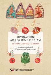 Divinations au royaume de Siam : le corps, la guerre, le destin (coffret) - Couverture - Format classique
