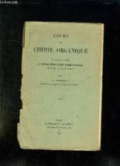 Cours De Chimie Organique A L Usage Des Candidats Aux Certificats D Etudes Physiques Chiques Et Naturelles. - Couverture - Format classique