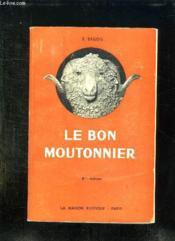 LE LIVRE DU BON MOUTONNIER. GUIDE DES BERGERS ET DES PROPRIETAIRES DE MOUTONS. 8em EDITION. - Couverture - Format classique