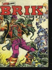 Brik. Album N°56, Octobre 1983 Comprenant : Le Corsaire De Fer / Calico Jack / Fils Des Bois. - Couverture - Format classique