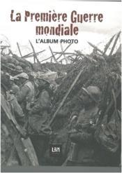 L'album photo du centenaire ; grande guerre - Couverture - Format classique