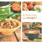 Je ferais bien une soupe ! ; recettes gourmandes des 4 saisons - Couverture - Format classique