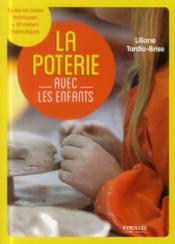 La poterie avec les enfants ; toutes les bases techniques ; plus 50 ateliers thématiques - Couverture - Format classique
