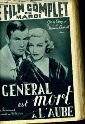 Le Film Complet Du Mardi N° 1934 - 16e Annee - Le General Est Mort A L'Aube - Couverture - Format classique