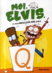 Moi, Elvis t.3 ; et mon meilleur ami Boris - Couverture - Format classique